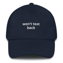 Load image into Gallery viewer, Won't Text Back Dad hat - The Gay Bar Shop