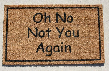 OH NO NOT YOU AGAIN DOOR MAT