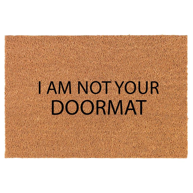NOT YOUR DOORMAT