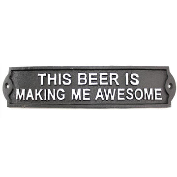 BEER MAKES ME...SIGN