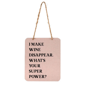 I MAKE WINE DISAPPEAR SIGN