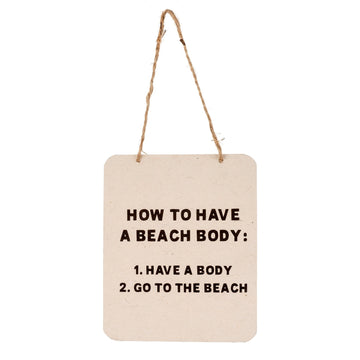 BEACH BODY SIGN