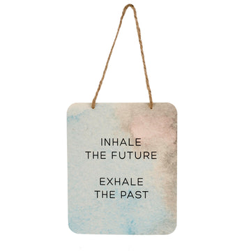 INHALE THE FUTURE SIGN