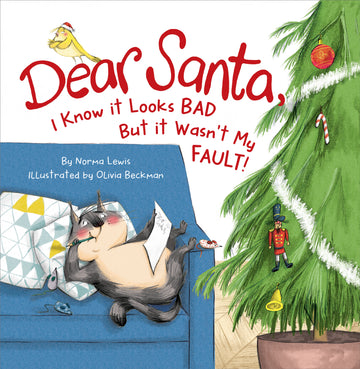 DEAR SANTA I KNOW ITS NOT MY FAULT