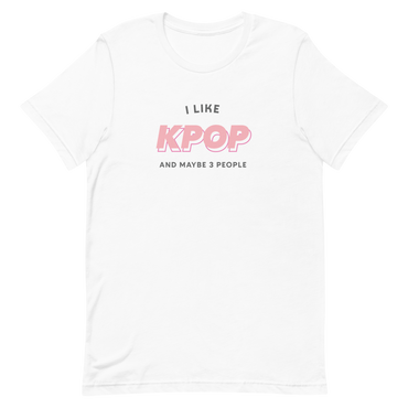 I Like KPOP And Maybe 3 People T-Shirt