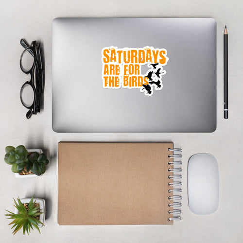 Saturdays are for the birds sticker