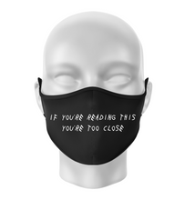 Load image into Gallery viewer, IF YOU'RE READING THIS... Reusable Black Face Mask