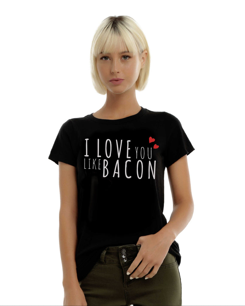 I Love You Like Bacon