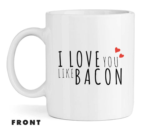 I Love You Like Bacon Mug