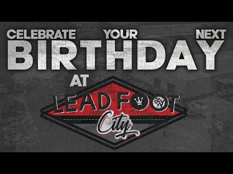Celebrate your next birthday at Lead Foot City