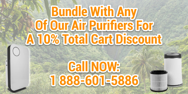 Bundle with any of our Air Purifiers for 10% total Cart Discount