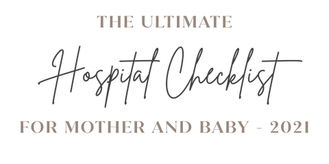 The Ultimate Hospital Checklist for Mother and Baby 2021