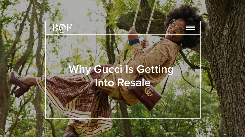 Why Gucci is getting into resale