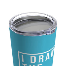 Load image into Gallery viewer, I Drank The Renewal Kool Aid - Tumbler 20oz