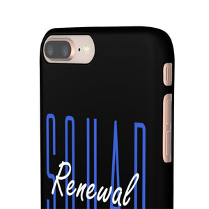 Renewal Squad - Snap Phone Case