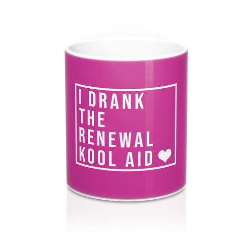 I Drank The Renewal Kool Aid - Mug 11oz