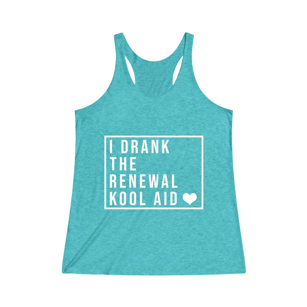 I Drank The Renewal Kool Aid - Women's Tri-Blend Racerback Tank