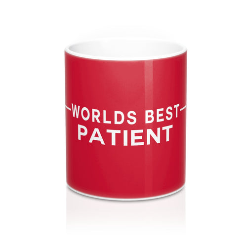 Worlds Best Patient - Mug 11oz