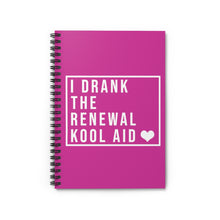 Load image into Gallery viewer, I Drank the Renewal Kool Aid - Spiral Notebook - Ruled Line