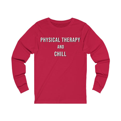 Physical Therapy & Chill - Jersey Long Sleeve Tee