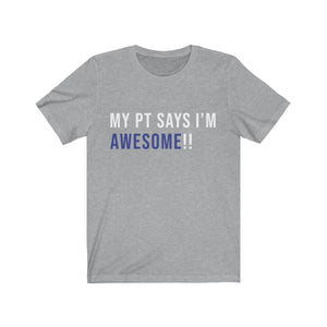 My PT Says I'm AWESOME!