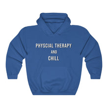 Load image into Gallery viewer, Physical Therapy & Chill - Hoodie