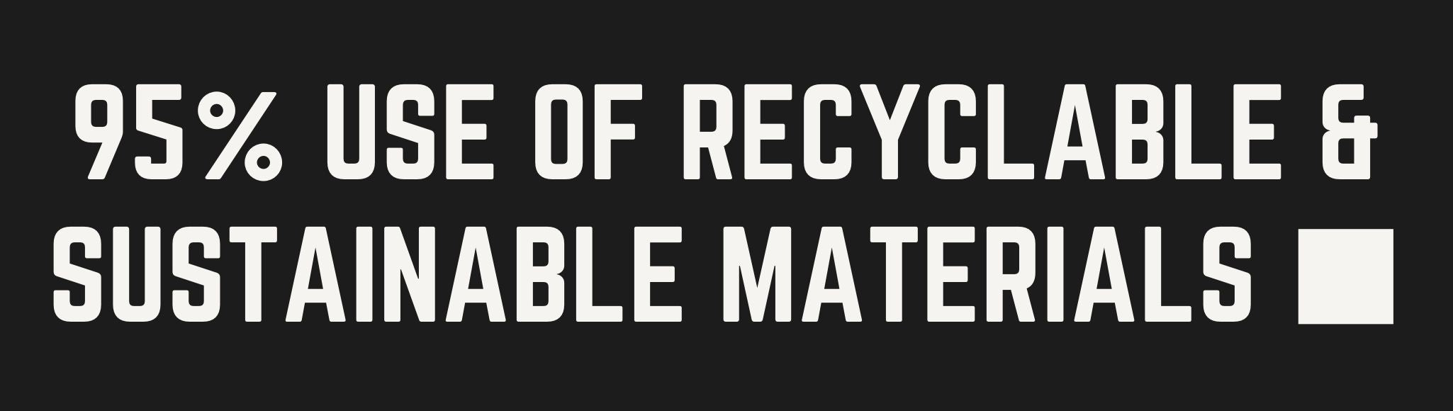 95% use of sustainable products