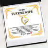 To My Future Wife - Forever Love - NL16 - Family Hub Co.