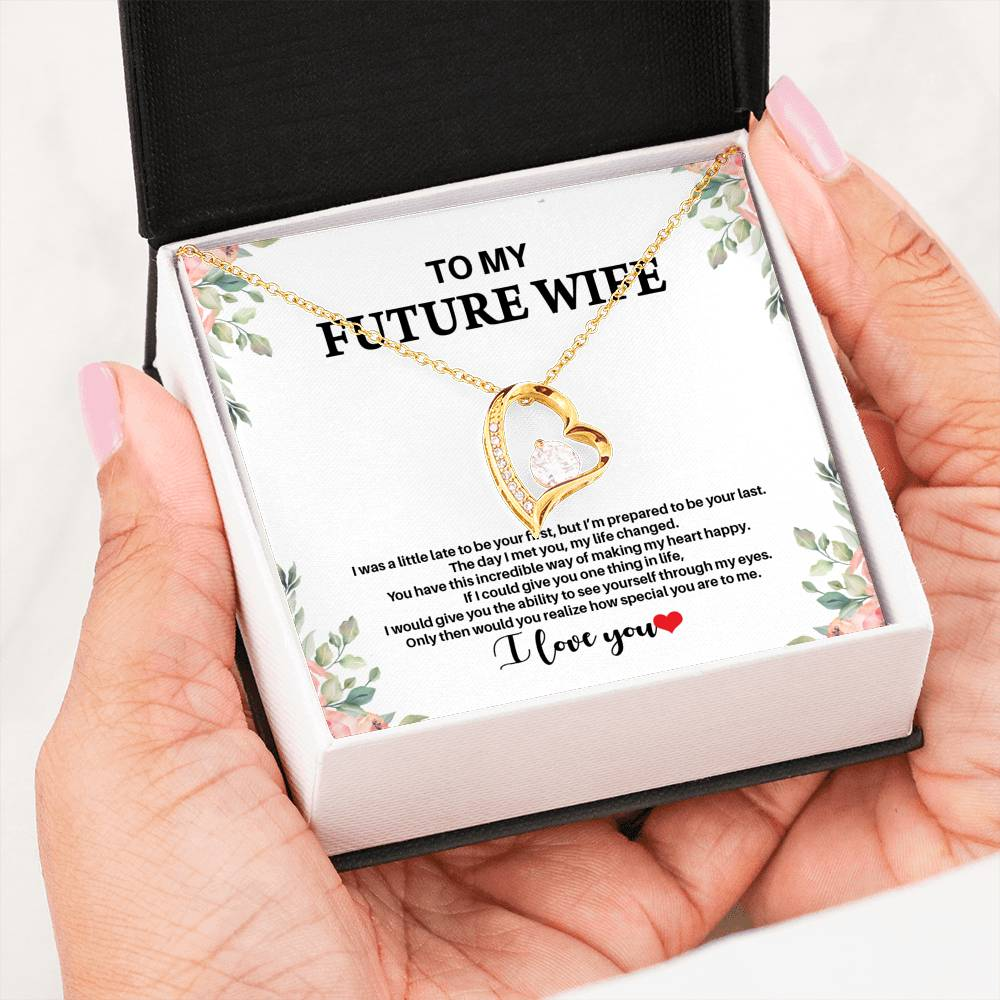 To My Future Wife - I Was Little Late - Forever Love Necklace