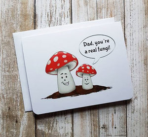 Dad, You're A Real Fungi Card