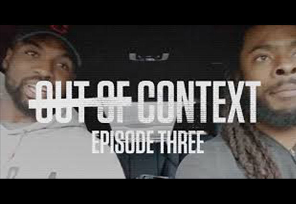 Out of Context | Episode Three | Richard Sherman