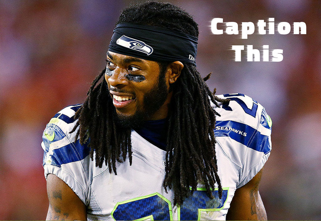 Caption This Winner | Richard Sherman