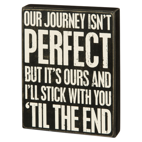 Primitives By Kathy Our Journey Isn't Perfect But It's Ours Wood Box Sign