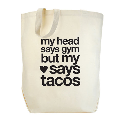 Dogeared my Head Says Gym But My Heart Says Tacos Tote