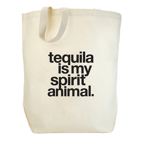 Dogeared Tequila is my Spirit Animal Tote