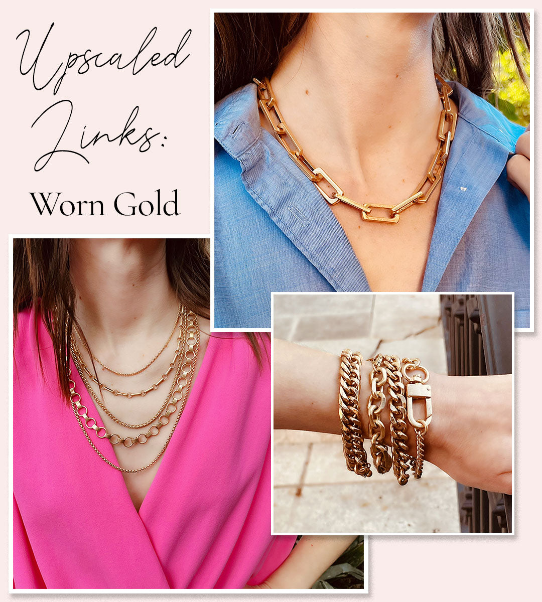 Upscaled Links: Worn Gold Necklaces, Bracelets & Earrings