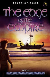Tales of Rome: The Edge of the Empire - Kathy Lee (Book #3)