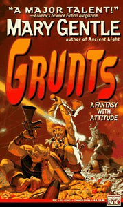Grunts - Mary Gentle