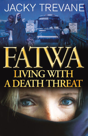 Fatwa: Living With A Death Threat - Jacky Trevane