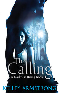 Darkness Rising Series: The Calling - Kelley Armstrong (Book #2)