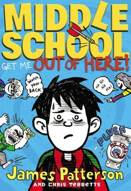 Middle School: Get Me Out of Here! (Middle School #2)- James Patterson