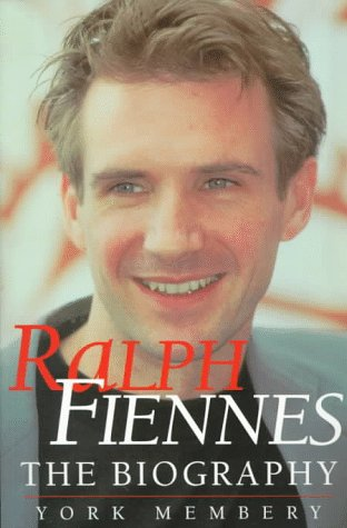 Ralph Fiennes: The Biography -  York Membery