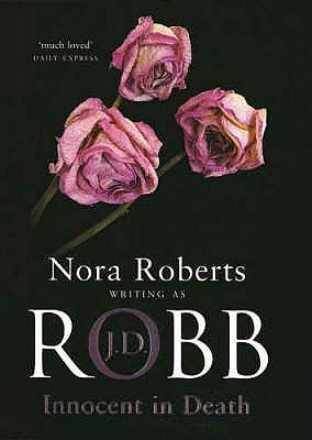 Innocent in Death - Nora Roberts as J.D. Robb