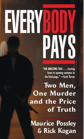 Everybody Pays - Maurice Possley & Rick Kogan