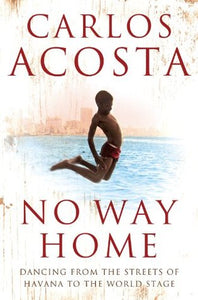No Way Home - Carlos Acosta