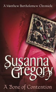 Matthew Bartholomew Series: A Bone of Contention - Susanna Gregory (Book #3)