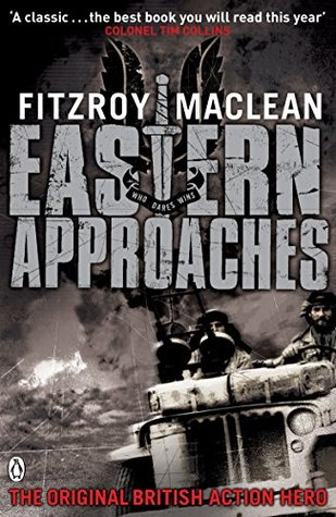 Eastern Approaches - Fitzroy Maclean