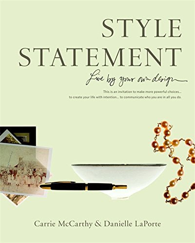 Style Statement - Carrie McCarthy & Danielle LaPorte