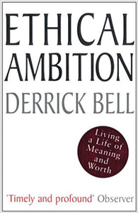 Ethical Ambition - Derrick Bell