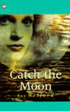 Catch the Moon by Sue Welford